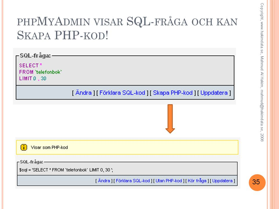 phpMyAdmin visar SQL-fråga och kan Skapa PHP-kod!