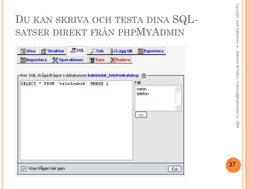 Du kan skriva och testa dina SQL-satser direkt från phpMyAdmin