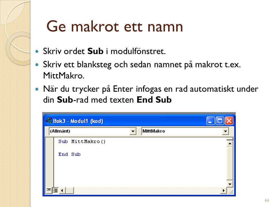 Ge makrot ett namn Skriv ordet Sub i modulfönstret.