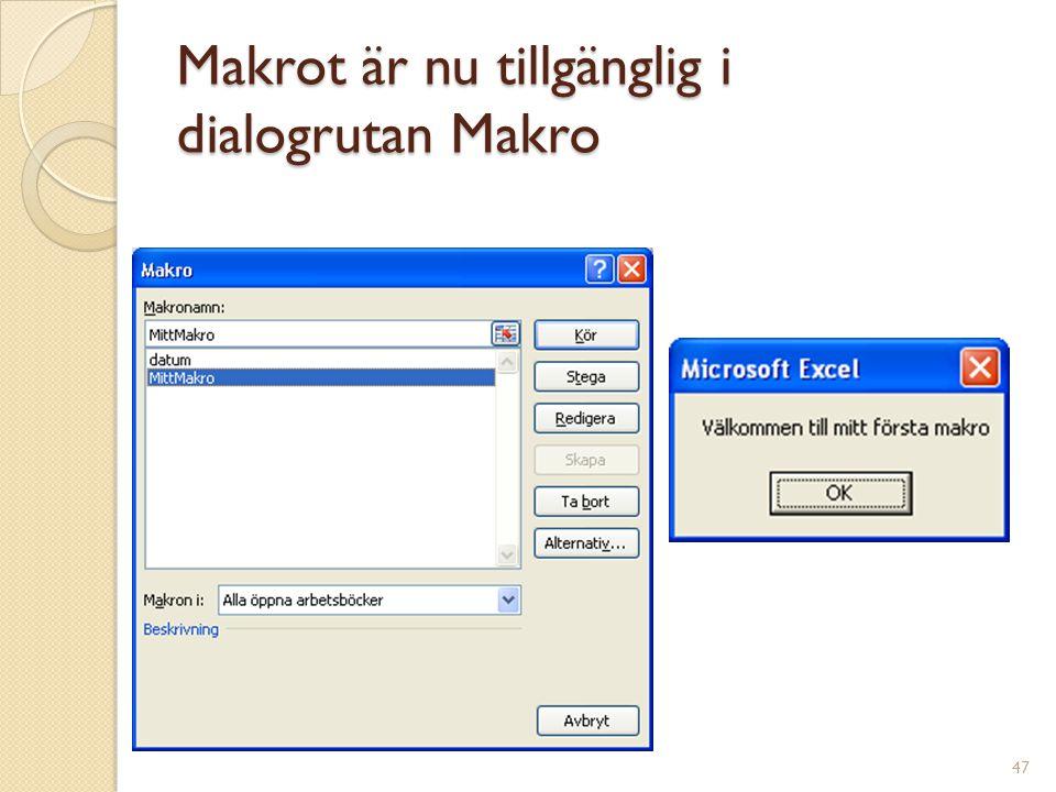 Makrot är nu tillgänglig i dialogrutan Makro