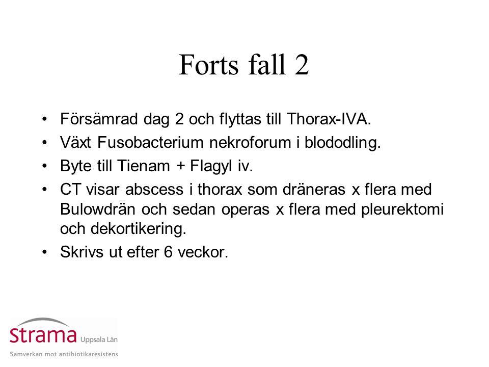 Forts fall 2 Försämrad dag 2 och flyttas till Thorax-IVA.
