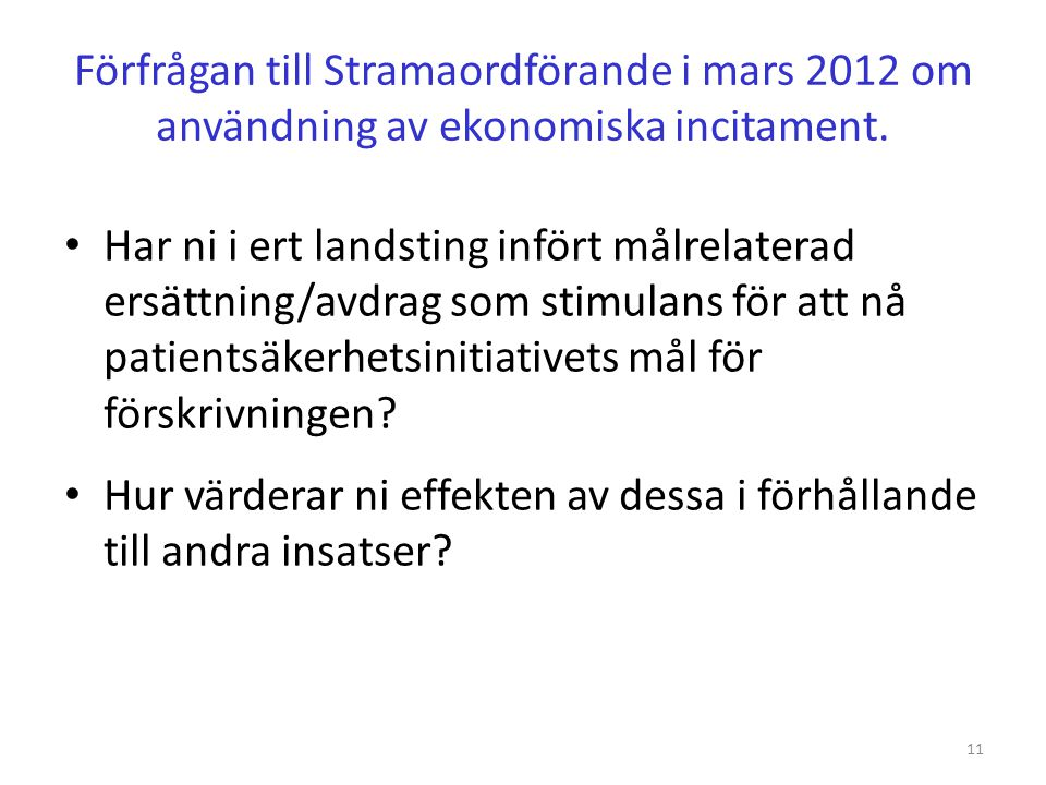 Förfrågan till Stramaordförande i mars 2012 om användning av ekonomiska incitament.