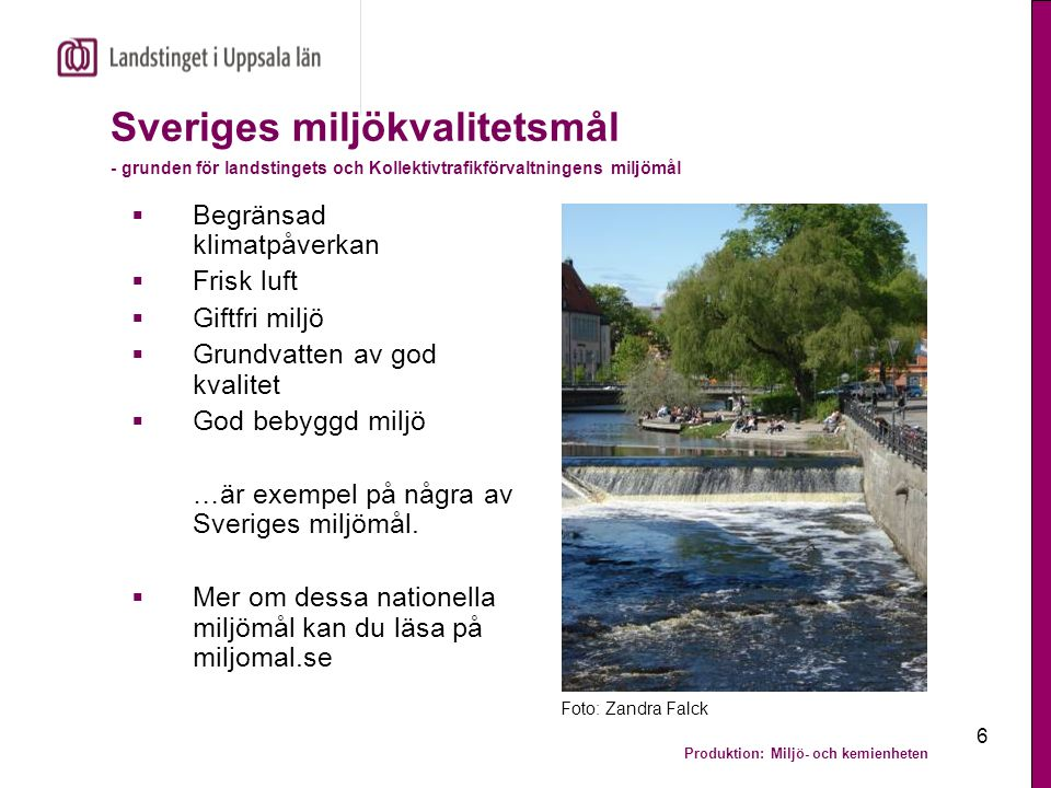 Sveriges miljökvalitetsmål - grunden för landstingets och Kollektivtrafikförvaltningens miljömål
