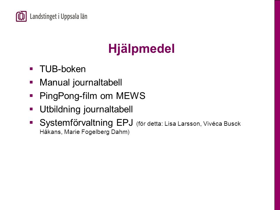 Hjälpmedel TUB-boken Manual journaltabell PingPong-film om MEWS