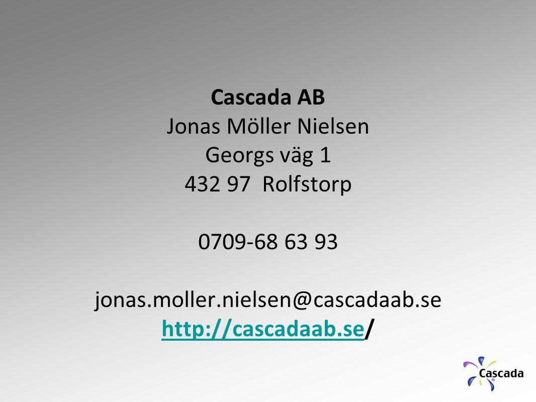 Cascada AB Jonas Möller Nielsen Georgs väg 1 432 97 Rolfstorp 0709-68 63 93 jonas.moller.nielsen@cascadaab.se http://cascadaab.se/