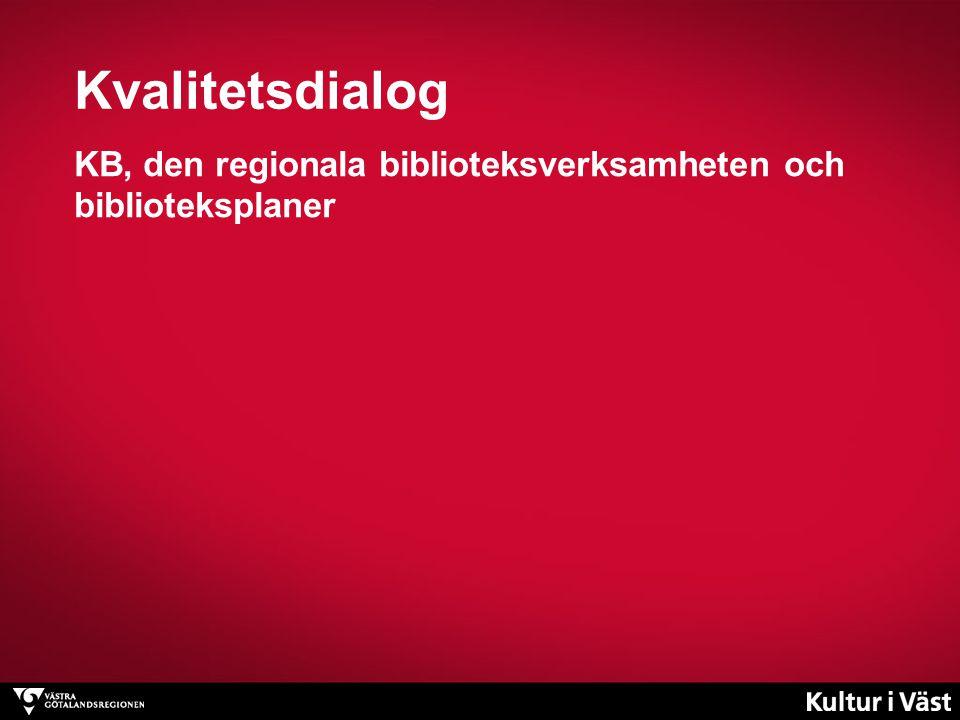 Kvalitetsdialog KB, den regionala biblioteksverksamheten och biblioteksplaner