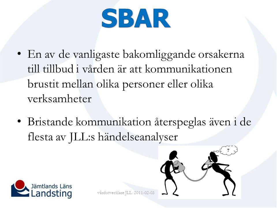 SBAR En av de vanligaste bakomliggande orsakerna till tillbud i vården är att kommunikationen brustit mellan olika personer eller olika verksamheter.