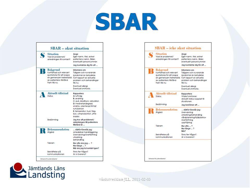 SBAR Stickan som ni har i handen är framtagen av nätverket och är anpassad till en vårdsituation.