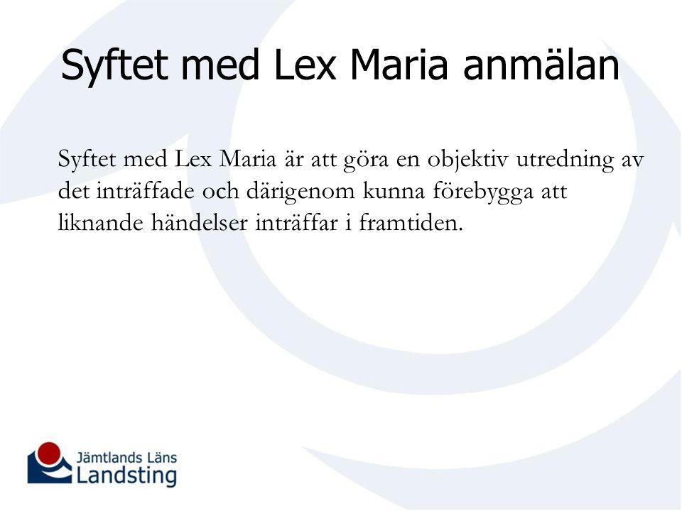 Syftet med Lex Maria anmälan