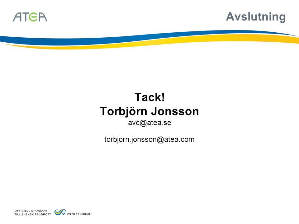 Avslutning Tack! Torbjörn Jonsson avc@atea.se