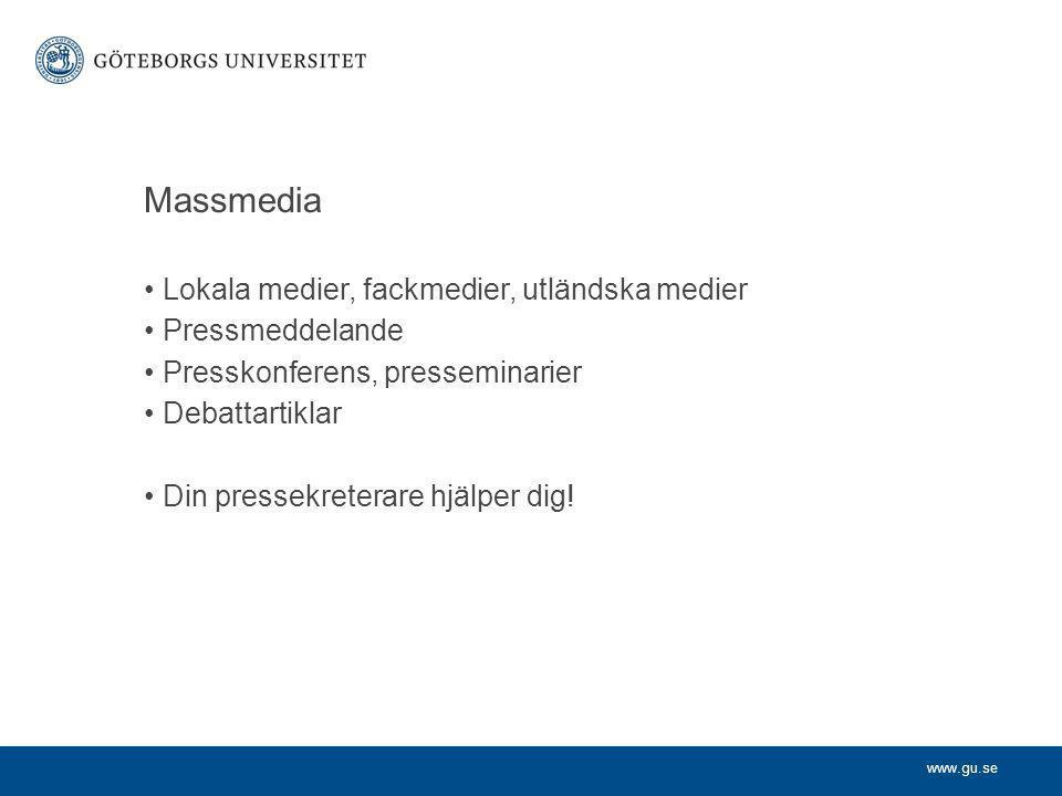 Massmedia Lokala medier, fackmedier, utländska medier Pressmeddelande