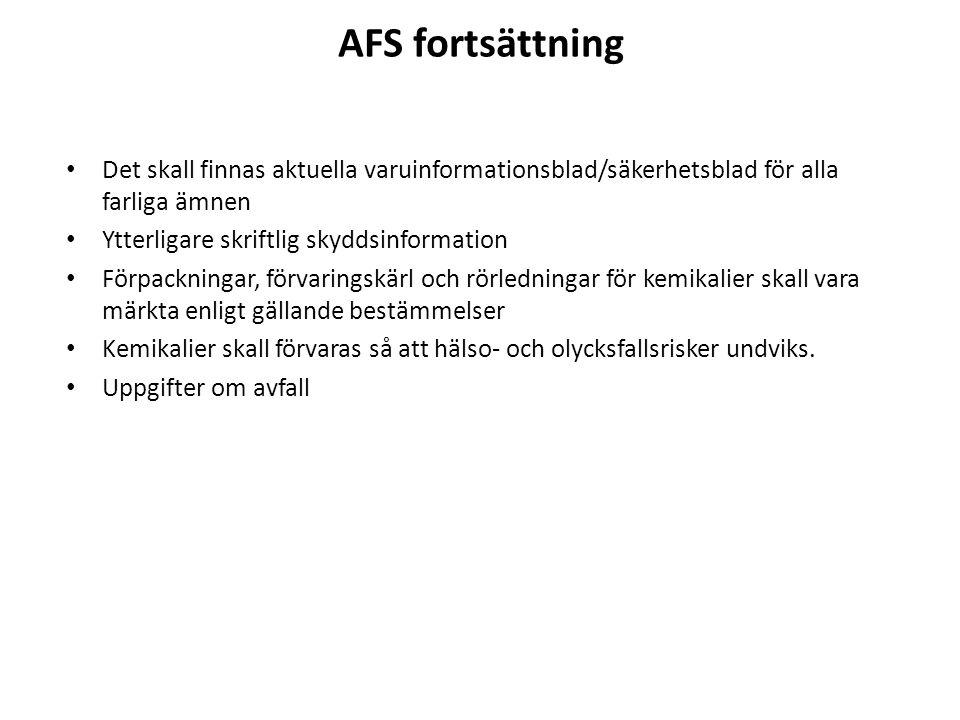 AFS fortsättning Det skall finnas aktuella varuinformationsblad/säkerhetsblad för alla farliga ämnen.