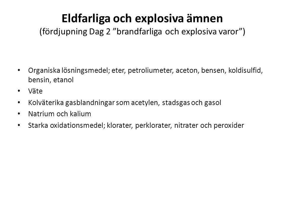 Eldfarliga och explosiva ämnen (fördjupning Dag 2 brandfarliga och explosiva varor )