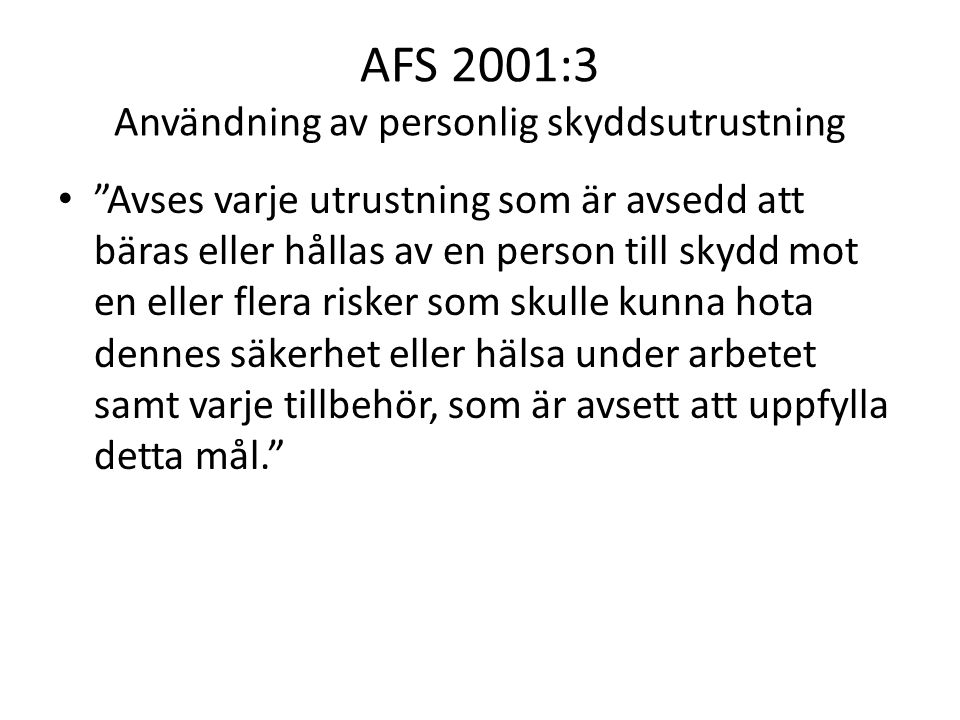 AFS 2001:3 Användning av personlig skyddsutrustning