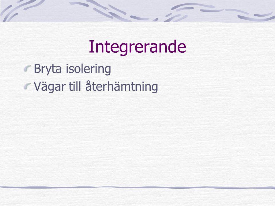 Integrerande Bryta isolering Vägar till återhämtning