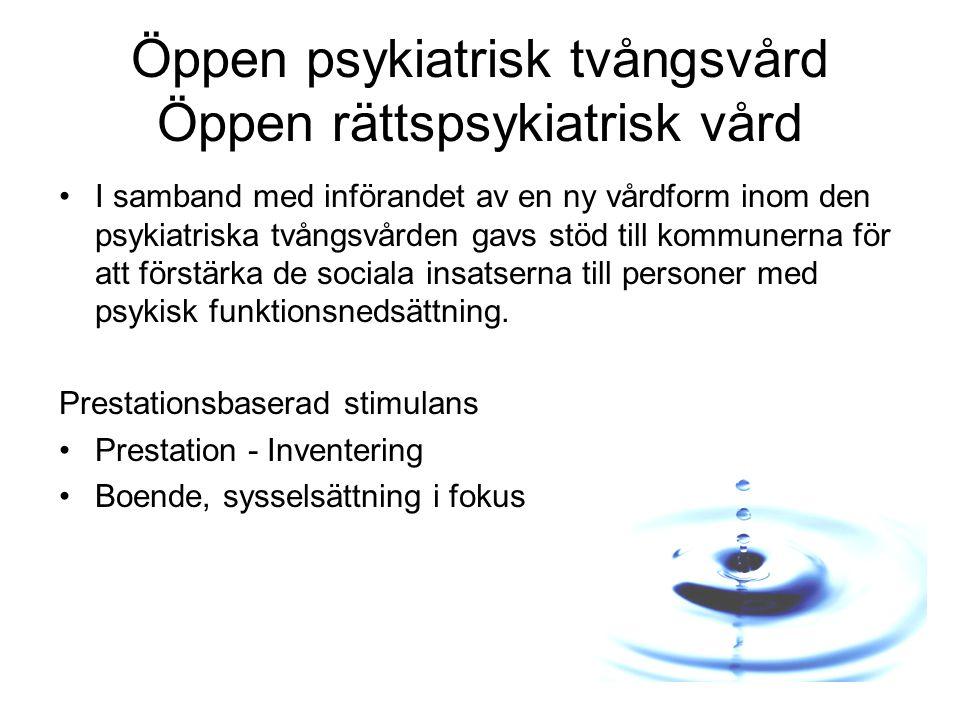 Öppen psykiatrisk tvångsvård Öppen rättspsykiatrisk vård