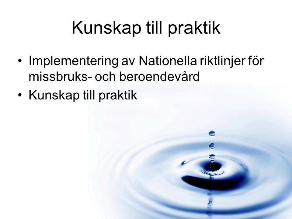 Kunskap till praktik Implementering av Nationella riktlinjer för missbruks- och beroendevård.