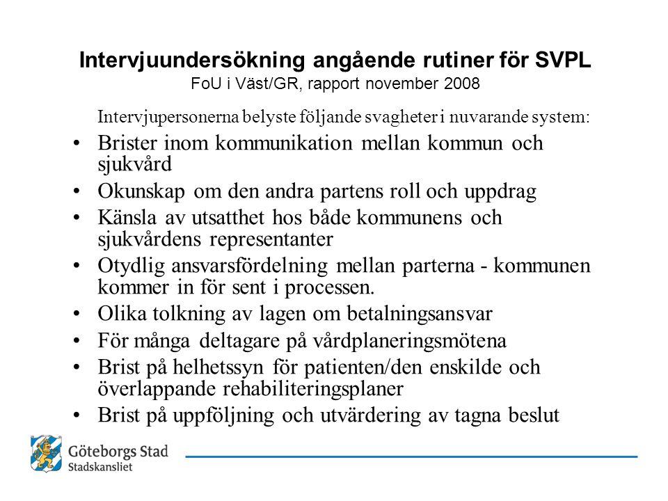 Intervjuundersökning angående rutiner för SVPL FoU i Väst/GR, rapport november 2008