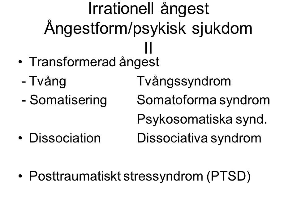 Irrationell ångest Ångestform/psykisk sjukdom II
