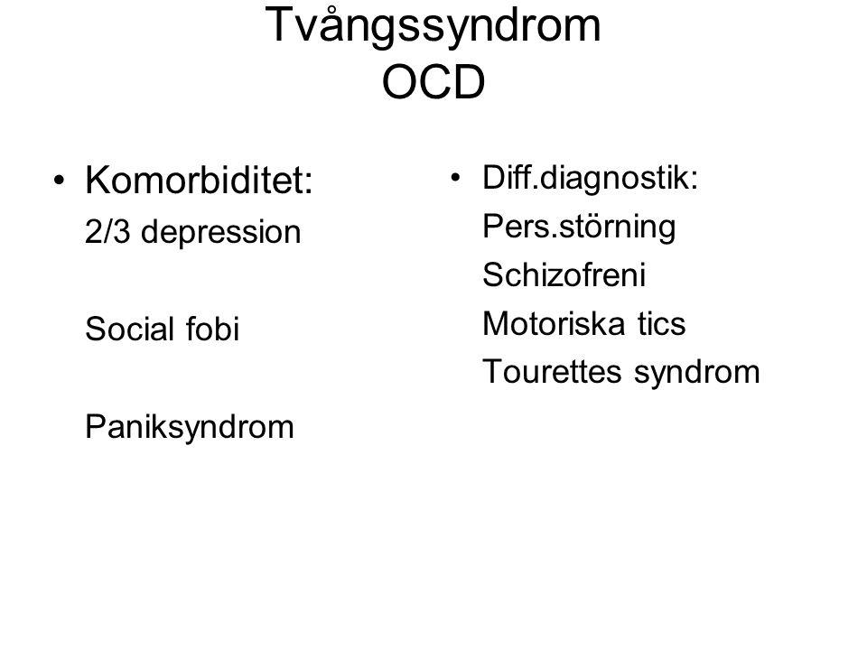 Tvångssyndrom OCD Komorbiditet: Diff.diagnostik: Pers.störning