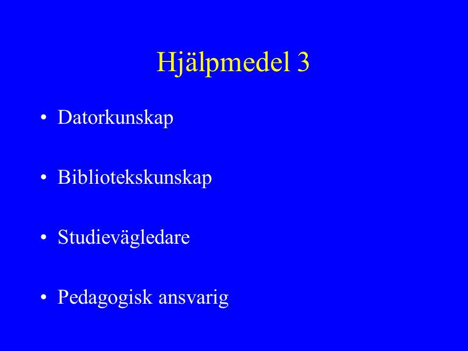 Hjälpmedel 3 Datorkunskap Bibliotekskunskap Studievägledare