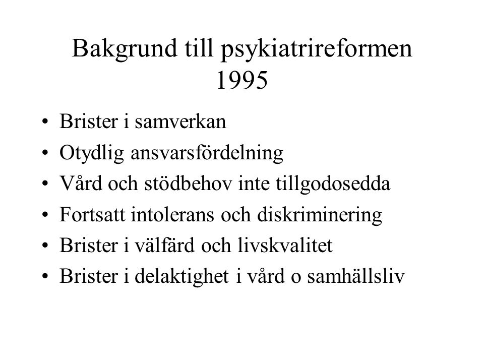 Bakgrund till psykiatrireformen 1995