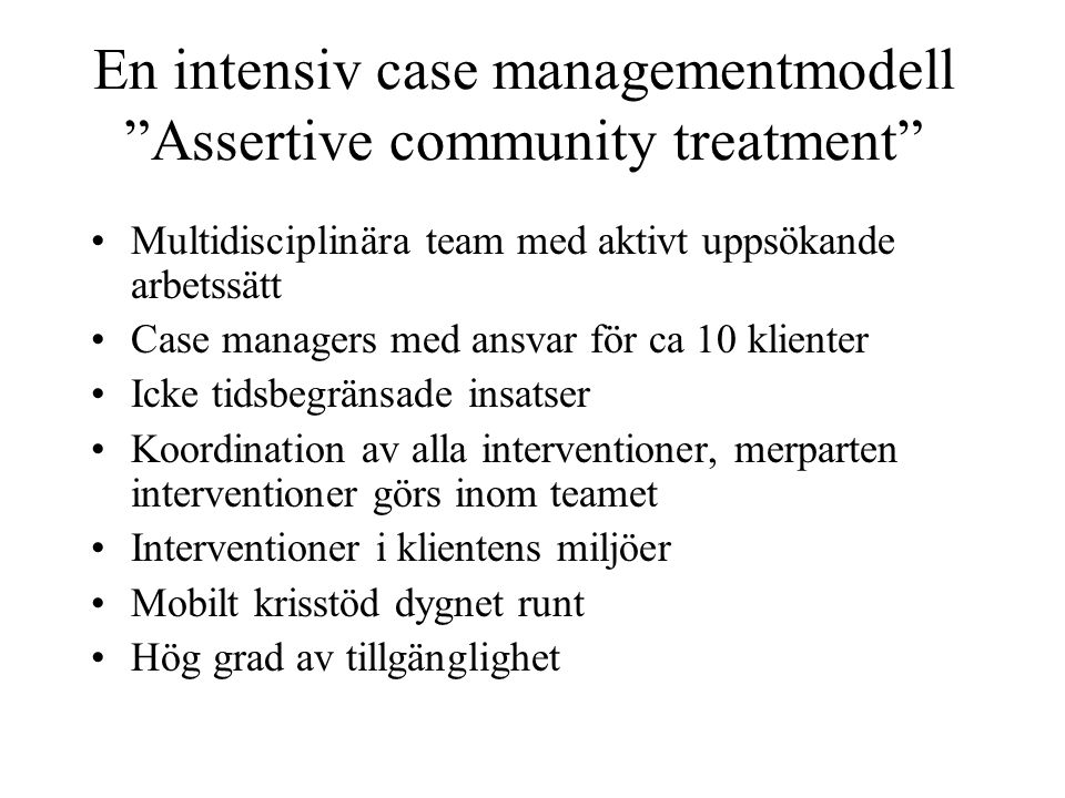 En intensiv case managementmodell Assertive community treatment