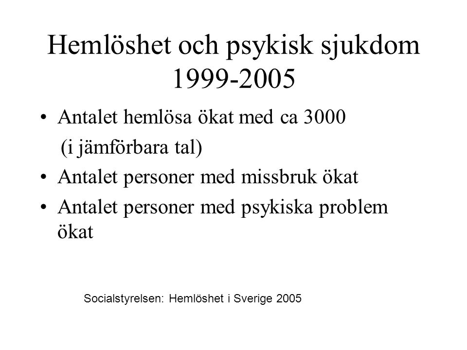 Hemlöshet och psykisk sjukdom 1999-2005