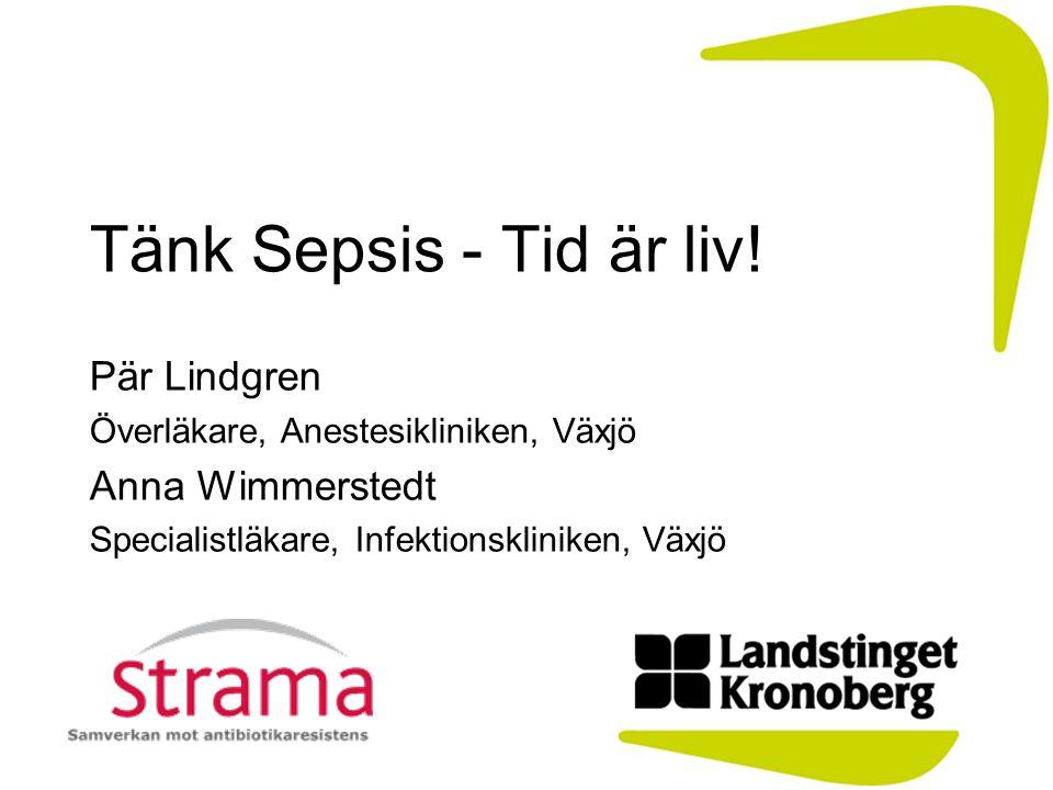 Tänk Sepsis - Tid är liv! Pär Lindgren Anna Wimmerstedt