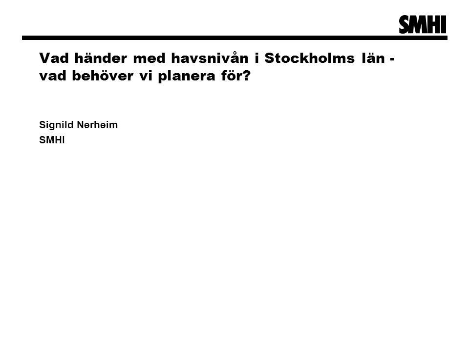 Vad händer med havsnivån i Stockholms län - vad behöver vi planera för