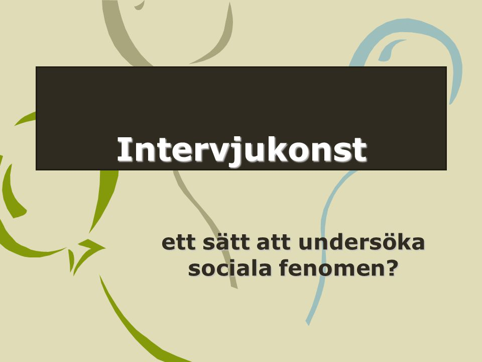 ett sätt att undersöka sociala fenomen