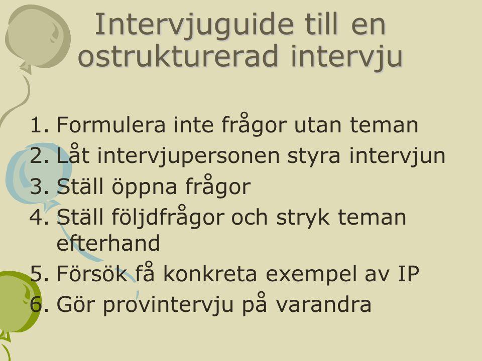 Intervjuguide till en ostrukturerad intervju