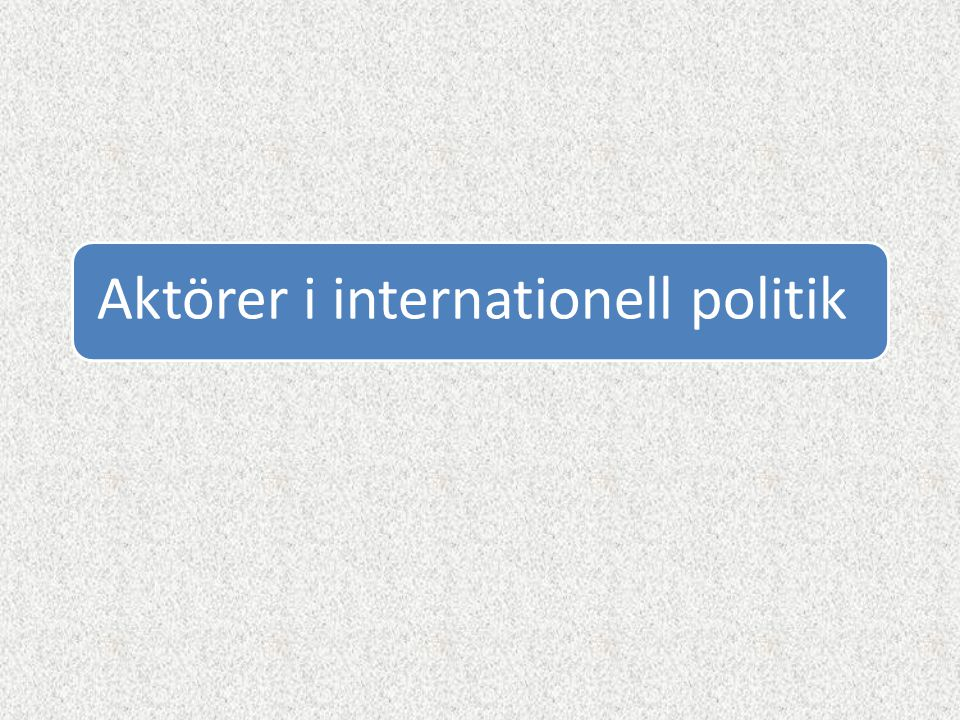 Aktörer i internationell politik