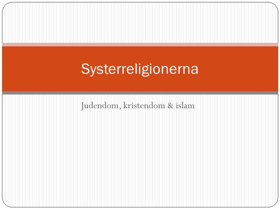 Judendom, kristendom & islam