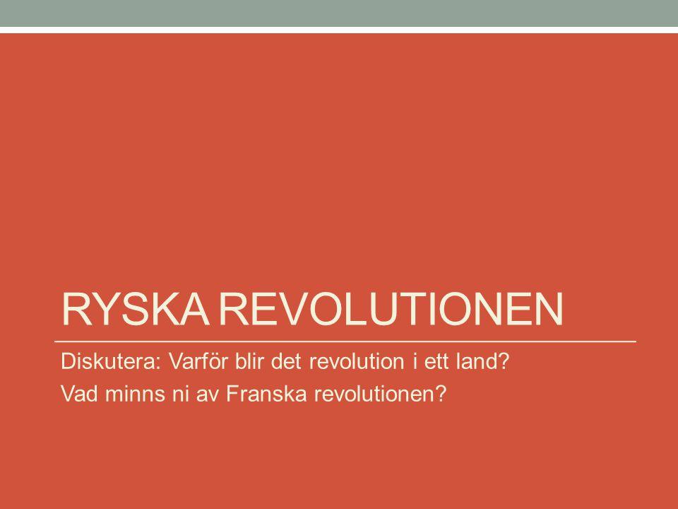 Ryska revolutionen Diskutera: Varför blir det revolution i ett land