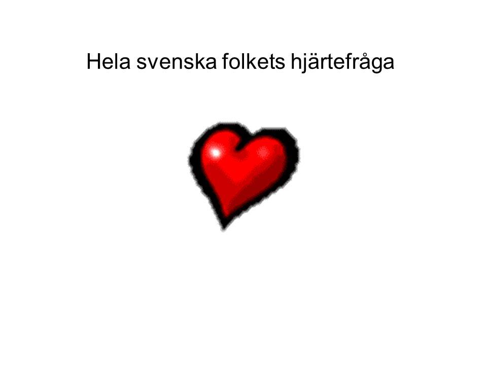 Hela svenska folkets hjärtefråga