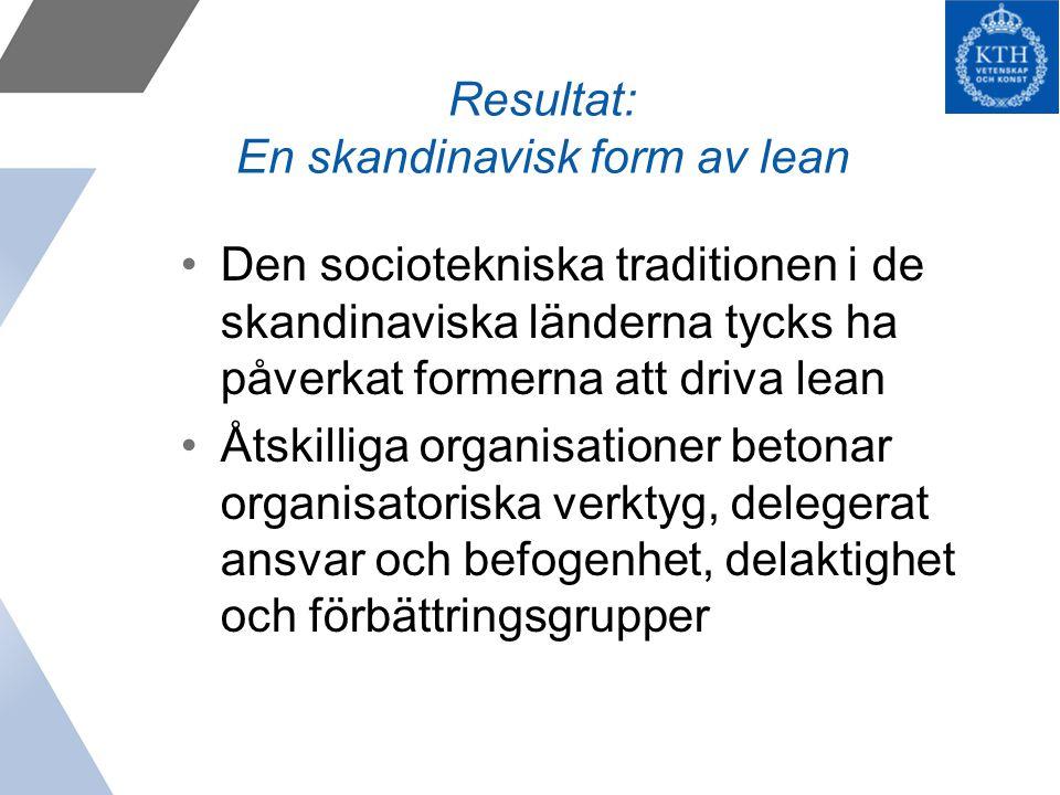 Resultat: En skandinavisk form av lean