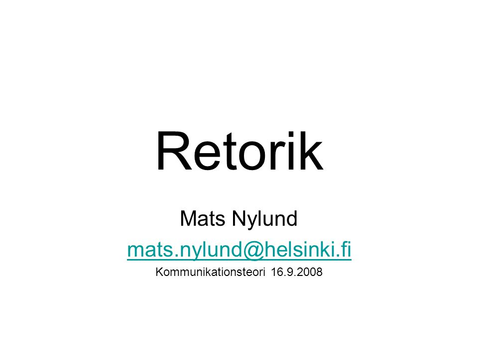 Mats Nylund mats.nylund@helsinki.fi Kommunikationsteori 16.9.2008