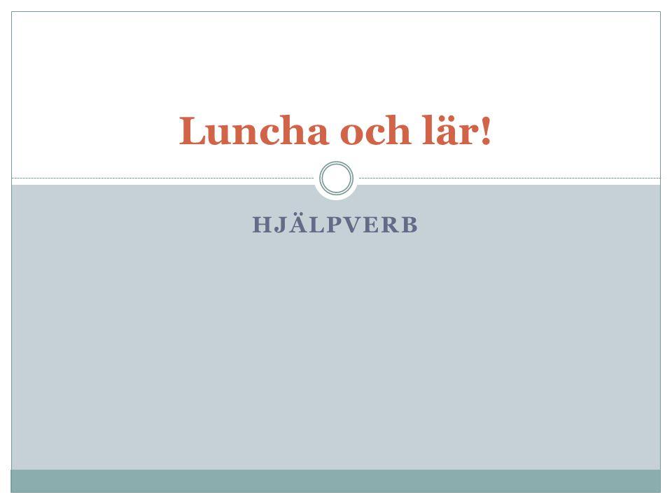 Luncha och lär! hjälpverb