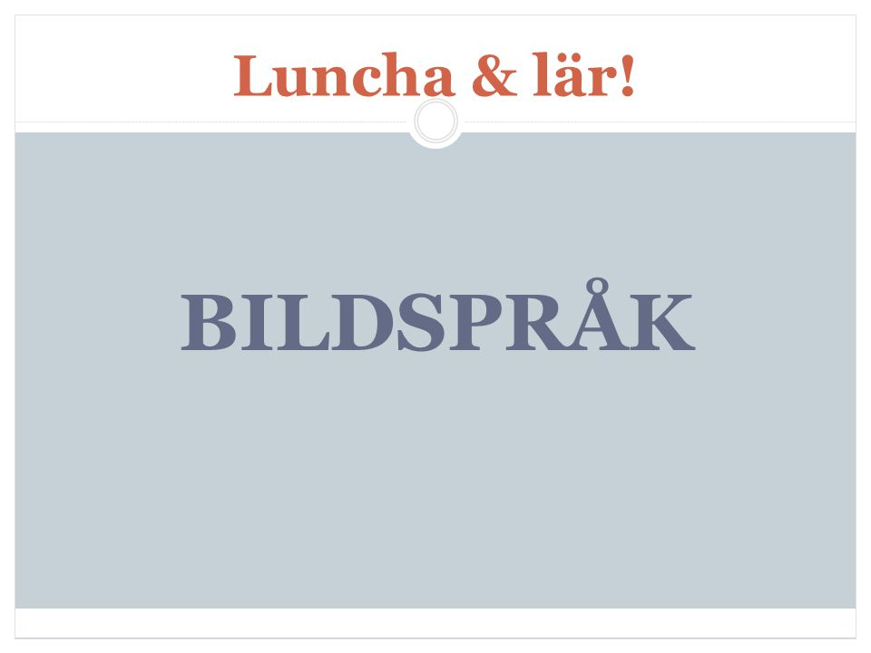Luncha & lär! BILDSPRÅK