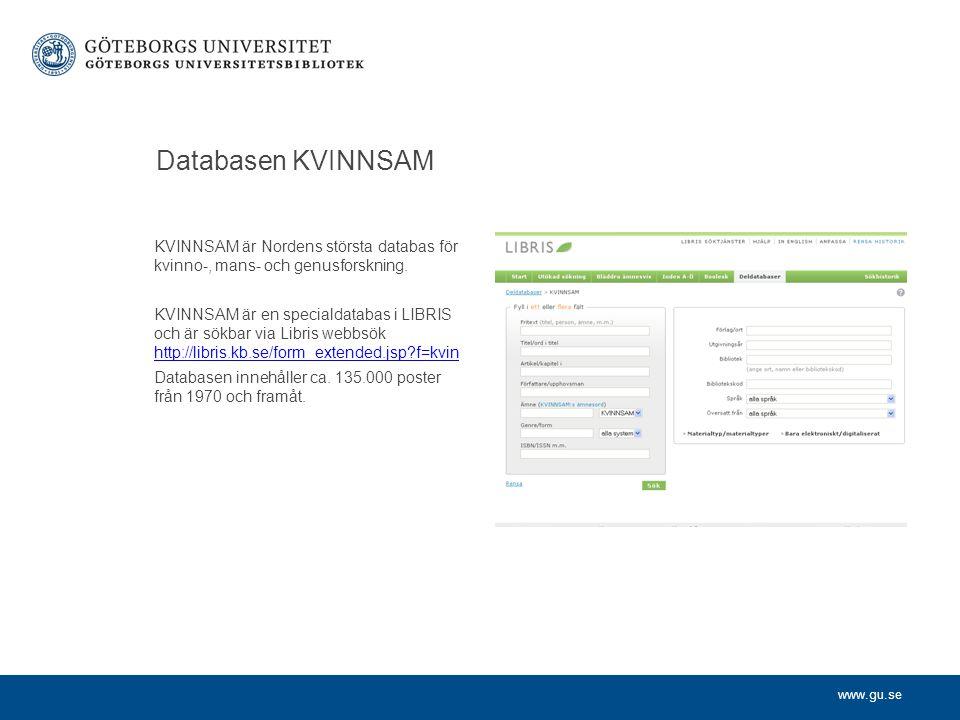 Databasen KVINNSAM KVINNSAM är Nordens största databas för kvinno-, mans- och genusforskning.