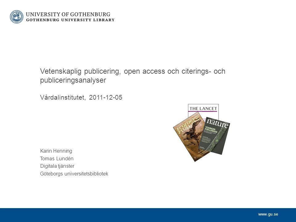 Vetenskaplig publicering, open access och citerings- och publiceringsanalyser Vårdalinstitutet, 2011-12-05