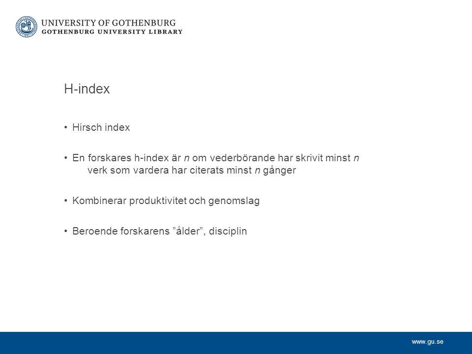 H-index Hirsch index. En forskares h-index är n om vederbörande har skrivit minst n verk som vardera har citerats minst n gånger.