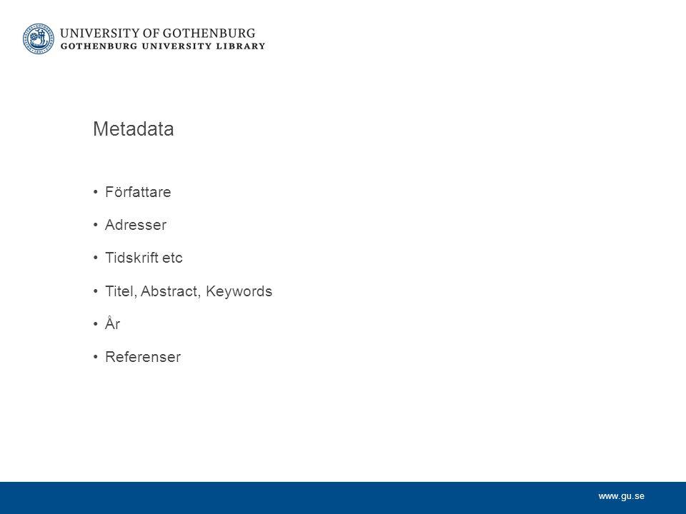 Metadata Författare Adresser Tidskrift etc Titel, Abstract, Keywords