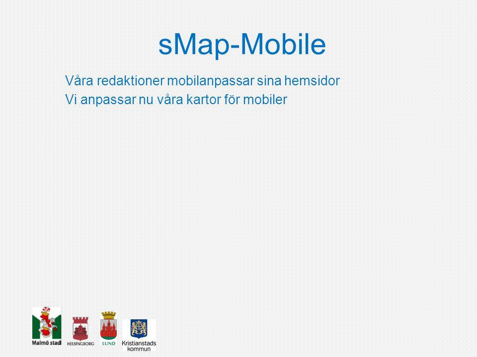 sMap-Mobile Våra redaktioner mobilanpassar sina hemsidor