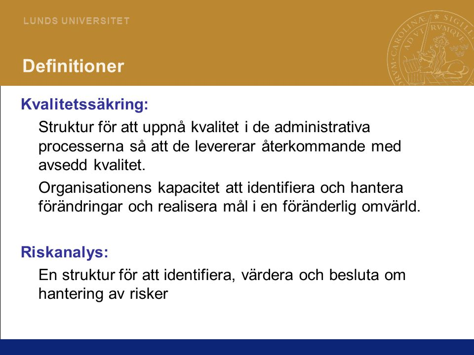 Definitioner Kvalitetssäkring: