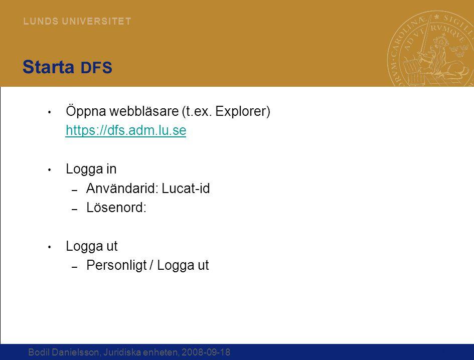 Starta DFS Öppna webbläsare (t.ex. Explorer) https://dfs.adm.lu.se