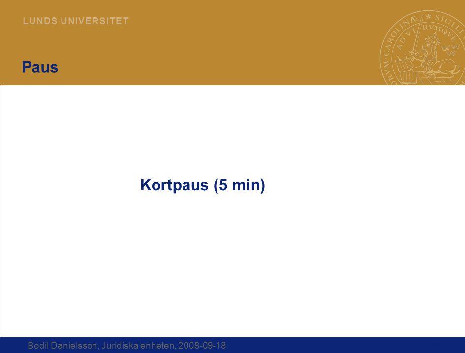 Paus Kortpaus (5 min) Bodil Danielsson, Juridiska enheten, 2008-09-18