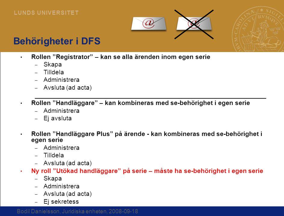 Behörigheter i DFS Rollen Registrator – kan se alla ärenden inom egen serie. Skapa. Tilldela. Administrera.