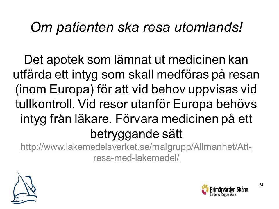 Om patienten ska resa utomlands!